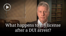 What happens to my license after a DUI arrest?